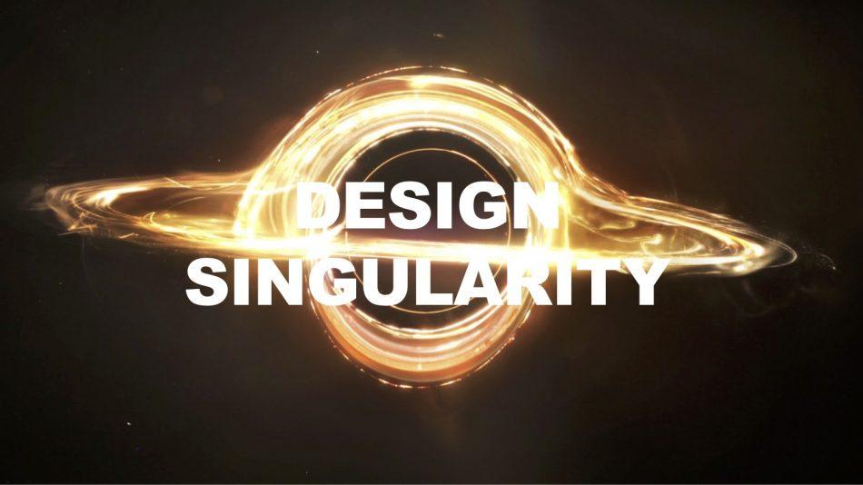 Deisgn Singularity
